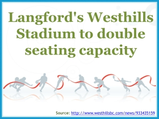 Langford's Westhills Stadium to double seating capacity