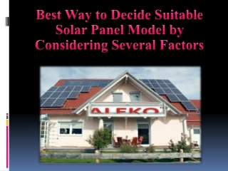 Suitable Solar Panel Model by Considering Several Factors