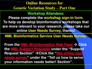 workshop attendees:  please complete the workshop sign-in form.  to help us develop bioinformatics workshops that are mo
