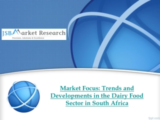 Trends and Developments in the Dairy Food - South Africa