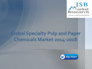 Global Specialty Pulp and Paper Chemicals Market 2014-2018