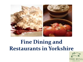 Fine Dining and Restaurants in Yorkshire