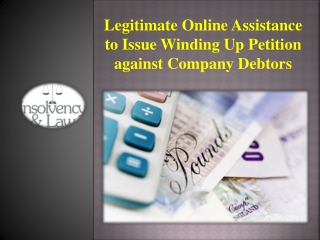 Issue Winding Up Petition against Company Debtors