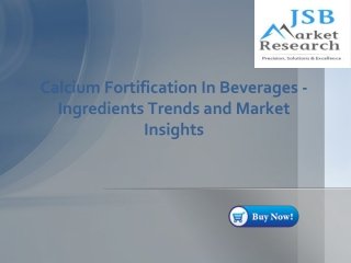 JSB Market Research - Calcium Fortification In Beverages