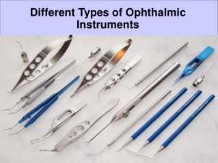 Different Types of Ophthalmic Instruments