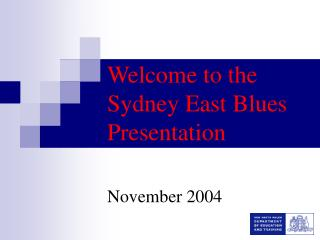 Welcome to the Sydney East Blues Presentation