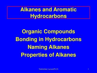 Alkanes and Aromatic Hydrocarbons