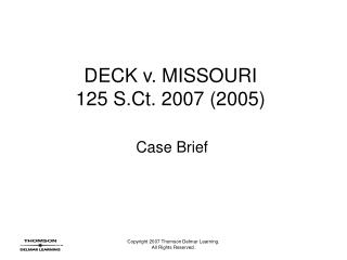 DECK v. MISSOURI 125 S.Ct. 2007 (2005)