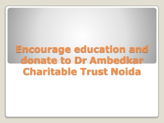 Encourage education and donate to Dr AmbedkarCharitableTrust