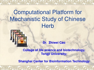 Dr. Zhiwei Cao College of life science and biotechnology, Tongji University;
