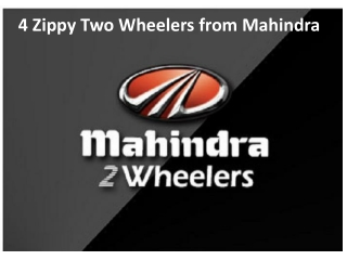 4 Zippy Two Wheelers from Mahindra