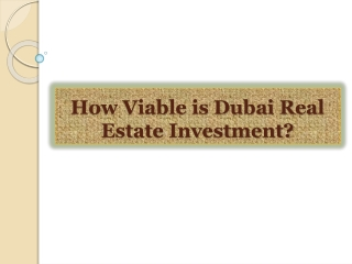 How Viable is Dubai Real Estate Investment?