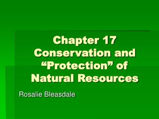 "Chapter 17 Conservation and ""Protection"" of Natural Resources"