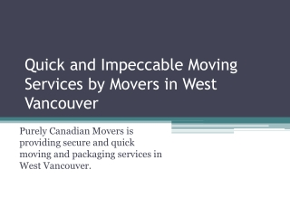 Secure and Quick Moving Services by West Vancouver Movers