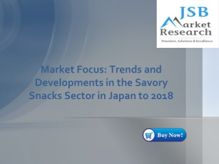 JSB Market Research - Market Focus: Trends and Developments