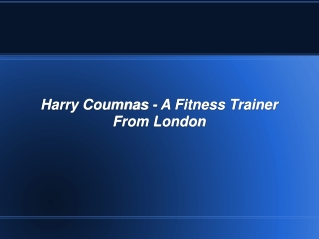 Harry Coumnas - A Fitness Trainer From London