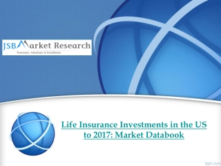 Life Insurance Investments in the US to 2017: Market Databoo