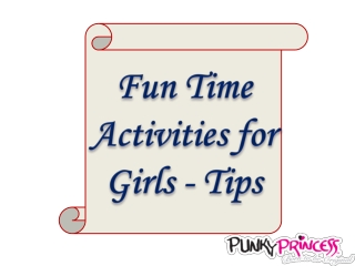 Fun Time Activities for Girls - Tips