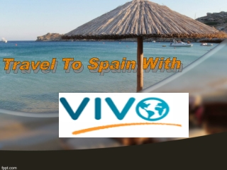 Travel To Spain With Vivo
