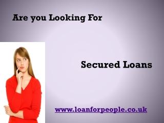Secured Loans in UK