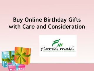 Buy Online Birthday Gifts with Care and Consideration