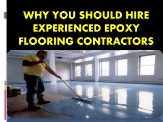 Why You Should Hire Experienced Epoxy Flooring Contractors