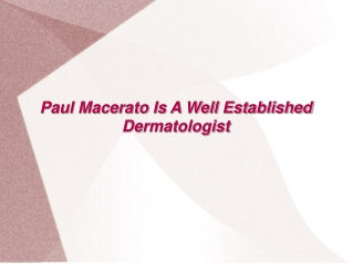 Paul Macerato Is A Well Established Dermatologist