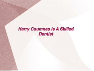Harry Coumnas Is A Skilled Dentist