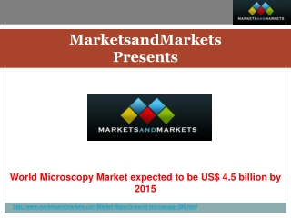 World Microscopy Market Research Report includes Microscopy Products Market, Microscopy Applications Market, Microscopy