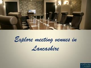 Explore meeting venues in Lancashire