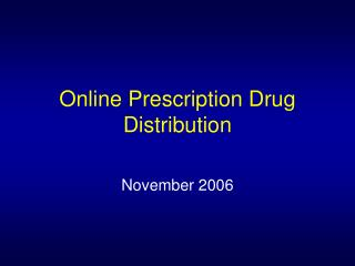 Online Prescription Drug Distribution
