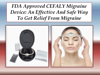 FDA Approved CEFALY Migraine Device: An Effective And Safe W