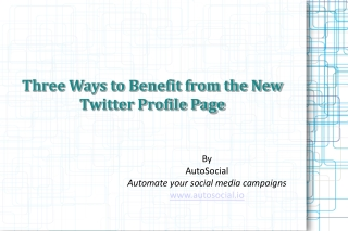 Three Ways to Benefit from the New Twitter Profile Page