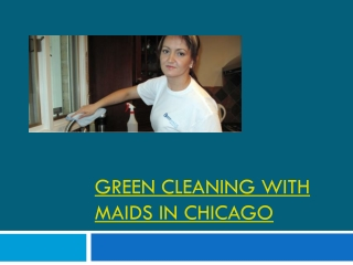 Green cleaning with Maids in Chicago