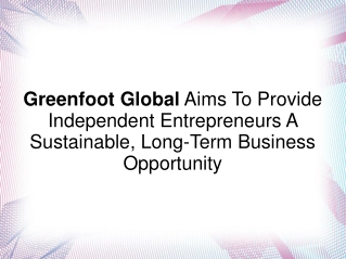 Greenfoot Global Gives Entrepreneurs,a Business Opportunity