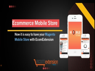 Instantly Go Mobile With Magento Mobile Store!
