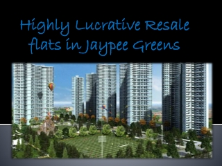 Now Top Resale Flats Available in Jaypee Greens