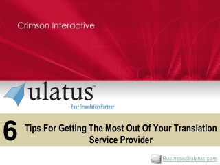 6 Tips For Getting The Most Out Of Your Translation Service