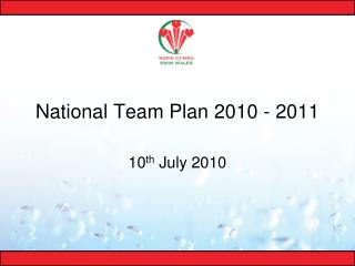 National Team Plan 2010 - 2011