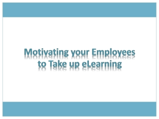 Motivating your Employees to Take up eLearning