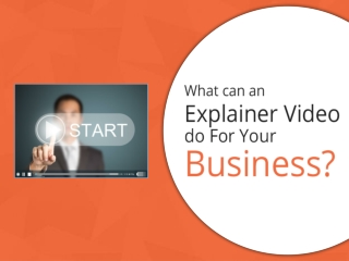 What can an Explainer Video do For Your Business?