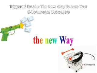 Triggered Emails: The New Way To Lure Your E-Commerce Custom