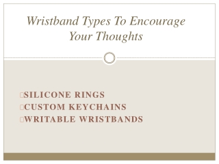 Wristband Types To Encourage Your Thoughts