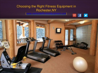 Choosing the Right Fitness Equipment in Rochester,NY
