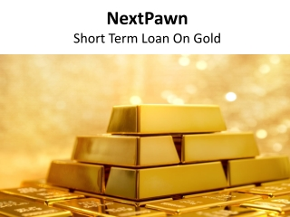 Short Term Loan on Gold