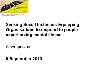seeking social inclusion: equipping organisations to respond to people experiencing mental illness  a symposium  9 septe