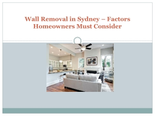 Wall Removal in Sydney – Factors Homeowners Must Consider