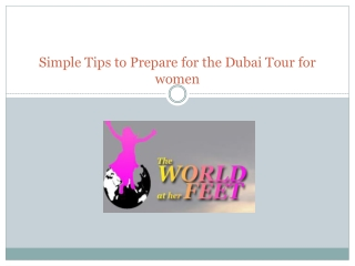 Simple Tips to Prepare for the Dubai Tour for women