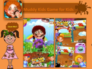 Muddy Kids Game for Kids for FREE