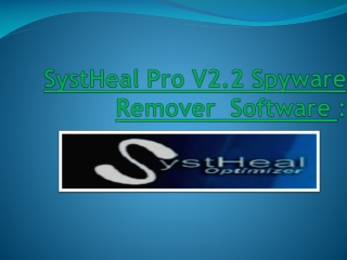 SystHeal Pro v2.2 Spyware Remover Software